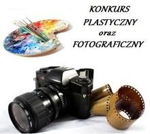 Konkurs PLASTYCZNY i konkurs FOTOGRAFICZNY